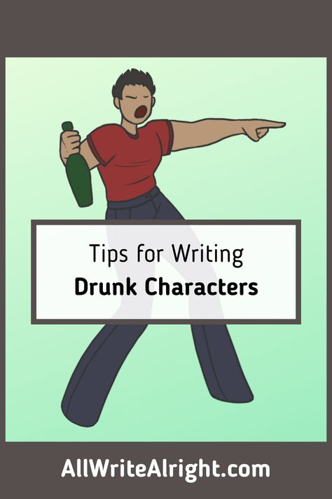 Tips for Writing Drunk Characters