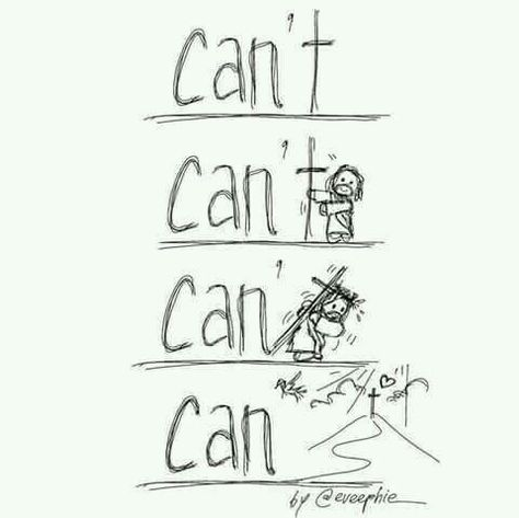 Jesus. I can do all things through Him who strengthens me. Phil. 4:13 ESV