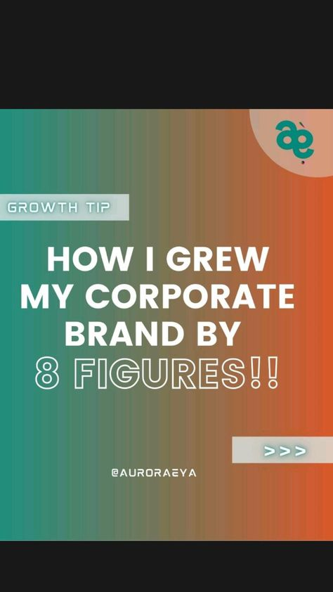 Get the approach I used to grow my corporate brand by 8 Figures!