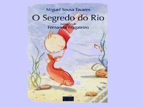O Segredo Do Rio Com Imagens Livros De Historias Livros De
