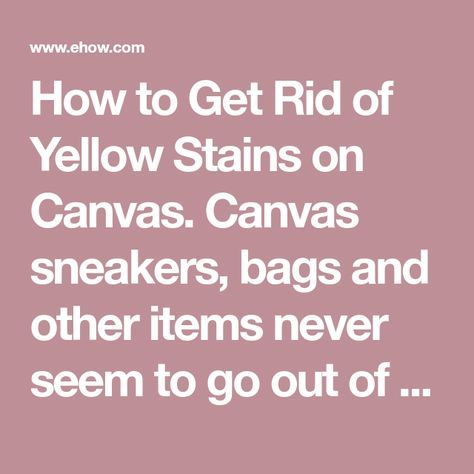 2233e27f4b05b505fa09641a3fcd093d - How To Get Rid Of Yellow Stains On White Fabric