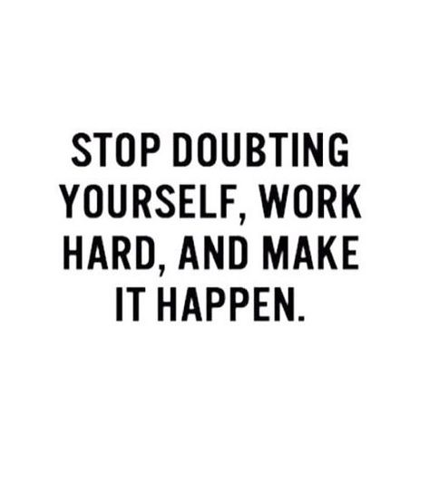 Motivation Quotes : Make it happen - About Quotes : Thoughts for the Day & Inspirational Words of Wisdom Believe Quotes, Life Quotes Love, Quotes To Live By, Me Quotes, Make It Happen Quotes, Doubt Quotes, Sport Quotes, Hard Work Quotes, Daily Quotes