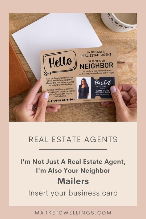 Real Estate Mailer I'm not just a real estate agent, I'm also your neighbor