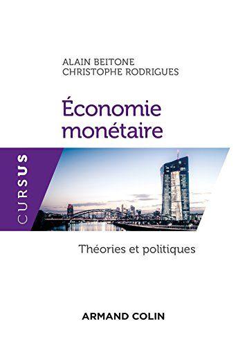 Telecharger Economie Monetaire Theories Et Politiques Pdf Par Alain Beitone Christophe Rodrigues Telecharger Economie Monetaire Economie Livre D Economie