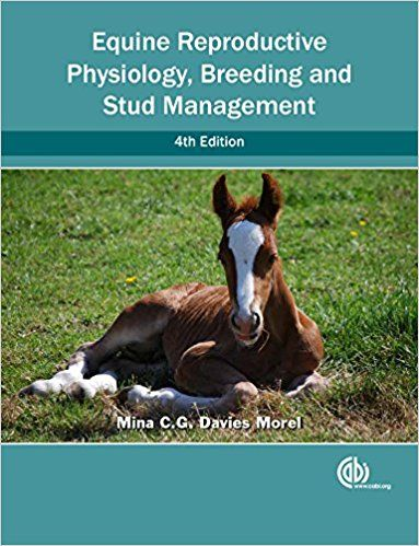 Equine Reproductive Physiology Breeding And Stud Management 4th Edition By M C G D Morel Equines Physiology Breeds
