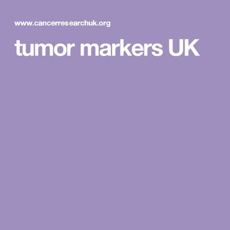 tumor markers UK
