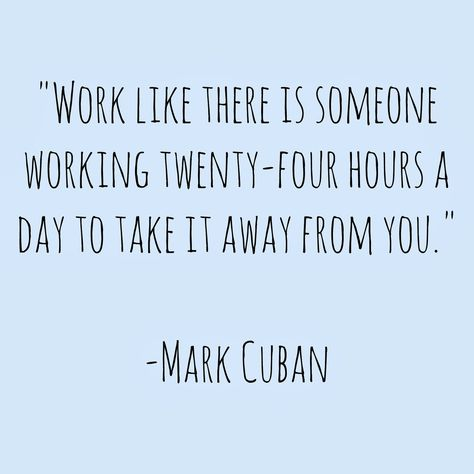 Weekend Inspiration. Quote by Mark Cuban.