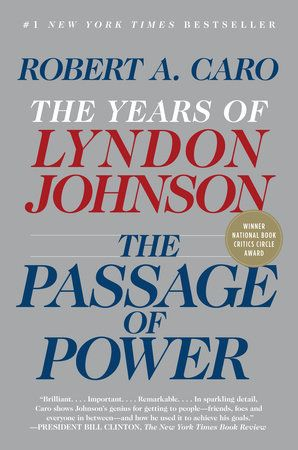 The Passage Of Power By Robert A Caro 9780375713255 Penguinrandomhouse Com Books In 2020 Book Awards Books To Read Caro
