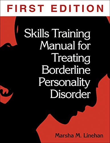 Skills Training Manual for Treating Borderline Personality - training manual