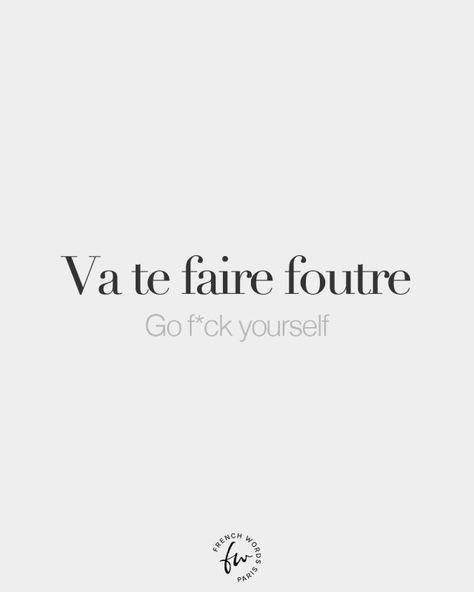 French Words — Va te faire foutre • Go f*ck yourself • /va tə fɛʁ...