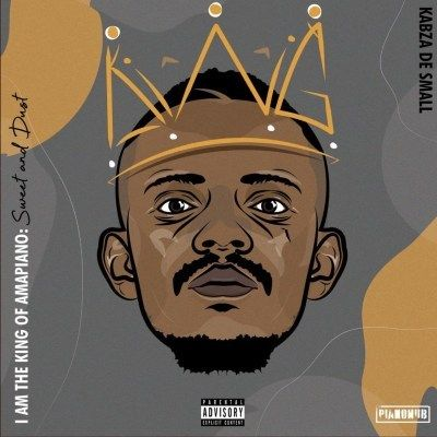 Album Kabza De Small I Am The King Of Amapiano Sweet Dust In 2020 African Music Free Mp3 Music Download Mp3 Music Downloads