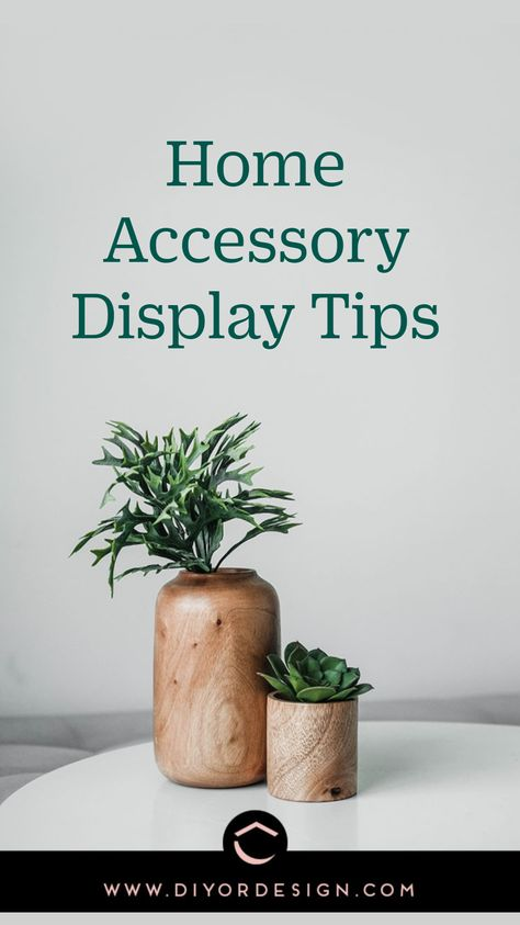 Home Accessory Display Tips