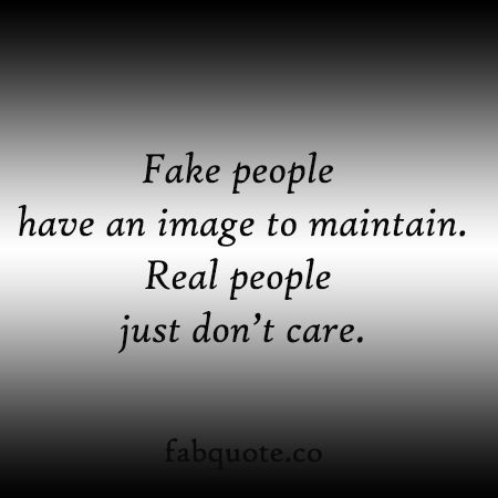 So True Real People Quotes Fake People Quotes Fabulous Quotes