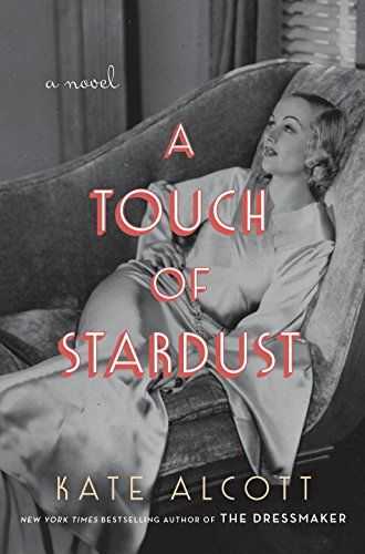 A Touch of Stardust: A Novel by Kate Alcott
