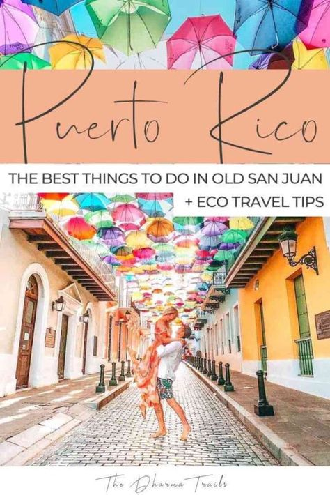 15 Best Things to do in Old San Juan, Puerto Rico | The Dharma Trails