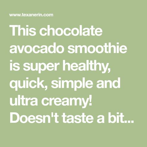 This Chocolate Avocado Smoothie Is Super Healthy Quick Simple