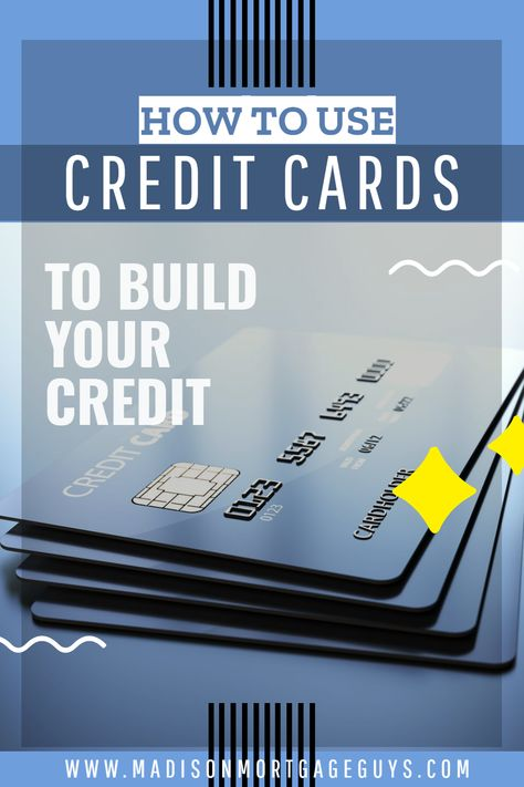 How To Use Credit Cards To Build Credit