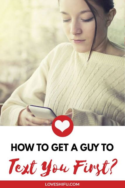 22943baf10df8c213581d75046b68855 - How To Get The Guy To Text You First