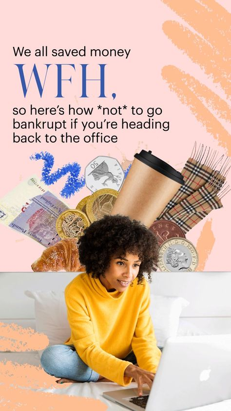 We all saved money WFH, so here's how *not* to go bankrupt if you're heading back to the office