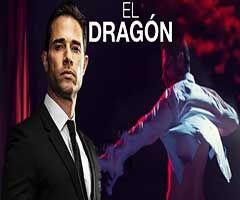 El Dragón Estreno 30 De Septiembre Dragones Sebastian Rulli Novelas