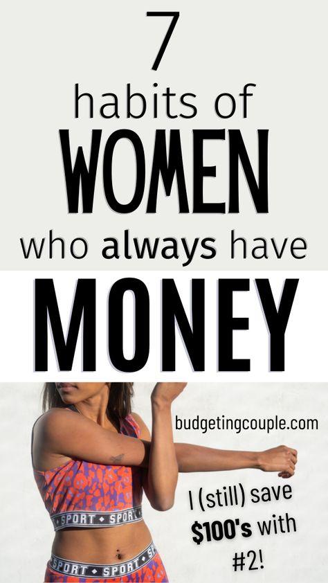 7 Habits of Women Who are Never Broke (always saving money)