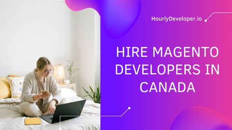 Hire Magento Developers in Canada