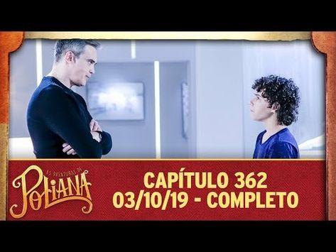 As Aventuras De Poliana Capitulo 362 03 10 19 Completo