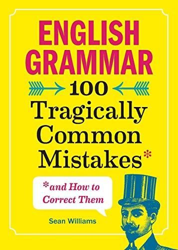 English Grammar: 100 Tragically Common Mistakes (and How to Correct Them) - Default