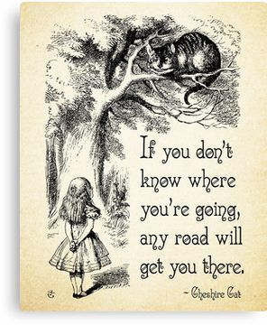 Alice in Wonderland Quote - Any Road - Cheshire Cat Quote - 0106 Canvas Print