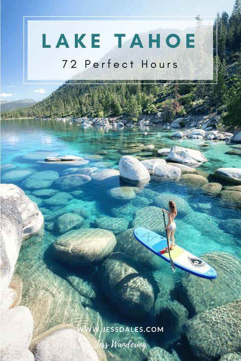 72 Perfect Hours At Lake Tahoe — Jess Wandering Lake Tahoe Nevada, Lake Tahoe Summer, Lake Tahoe Vacation, Lake Tahoe Hiking, Cabins In Lake Tahoe, South Lake Tahoe Hikes, Lake Tahoe Map, South Tahoe, Greece Vacation