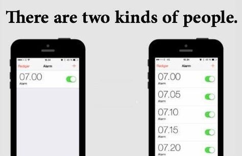 Lmao hahaha so true. I'm the one w/ the 1 alarm time set & I practically jump outta bed.
