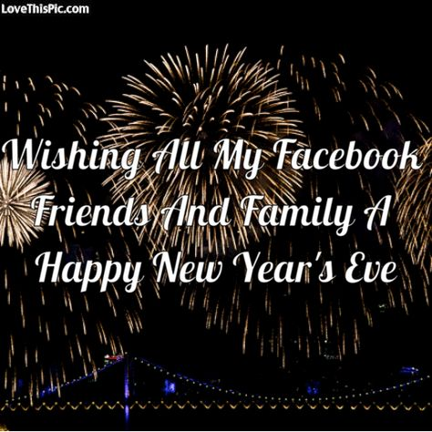 wishing all my facebook friends a happy new year s eve new