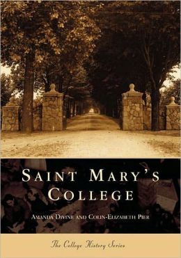 St. Mary's College, Indiana, (College History Series) by Amanda ...
