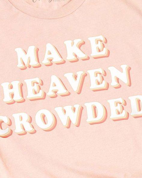 Make Heaven Crowded - Tee - X-Large