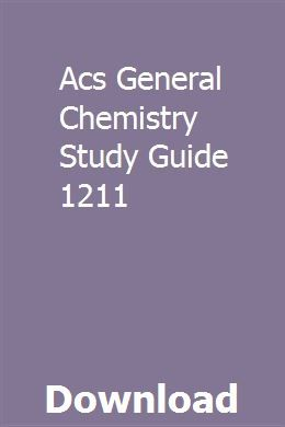 Acs General Chemistry Study Guide 1211 Chemistry Study Guide Teaching Guides Study Guide