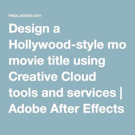 Design a Hollywood-style movie title using Creative Cloud