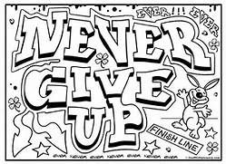 Colouring Sheets Never Give Up And Graffiti On Pinterest Quote
