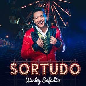 Wesley Safadao Sortudo 2018 Musica Nova Do Cantor De Forro Mp3