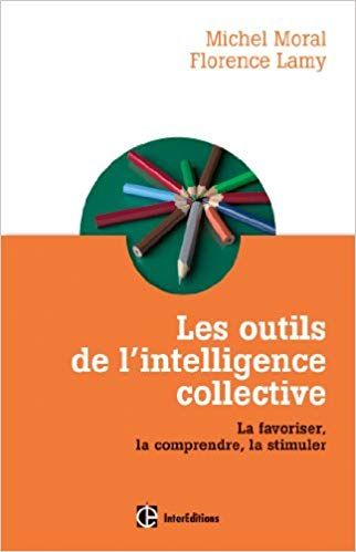 Les Outils De L Intelligence Collective La Favoriser La Comprendre La Stimuler Telechargement Li Intelligence Collective L Intelligence Telechargement