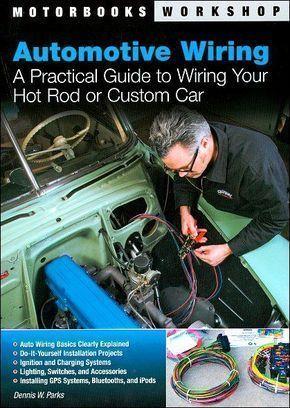 Automotive Wiring Hot Rods Custom Cars Autorepair Custom Cars Hot Rods Rat Rods Truck