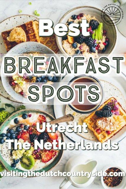 Where To Eat Breakfast In Utrecht The Netherlands Best Breakfast Spots Utrecht Netherlands Netherlands Food Breakfast Spot Utrecht