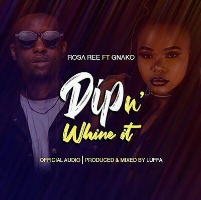 Audio  Rosa Ree - Dip In Whine It Ft  G nako Mp3 Download : Sahilkid