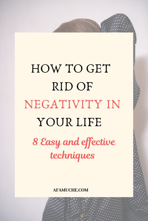 How to get rid of negativity in your life