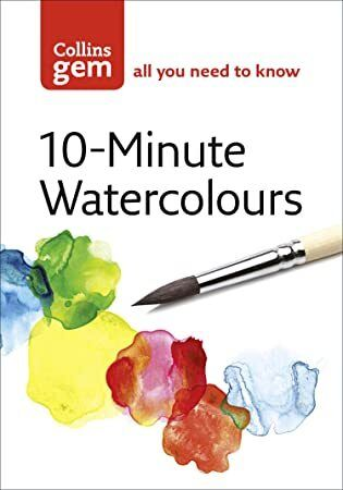 Get Book 10 Minute Watercolours Collins Gem Author Hazel Soan