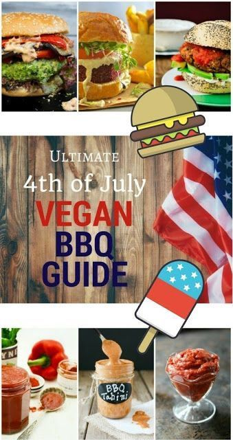Ultimate 4th Of July Vegan Bbq Guide All The Bbq Recipes