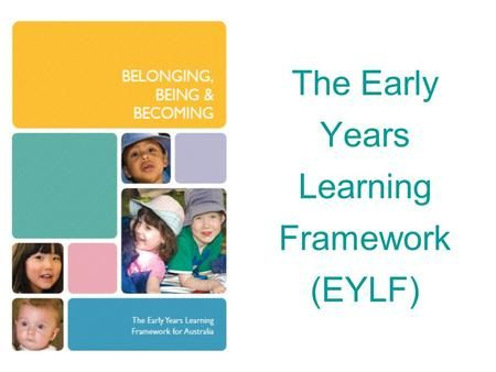 The Early Years Learning Framework Eylf In 2020 Learning Framework Early Learning Workplace Communication