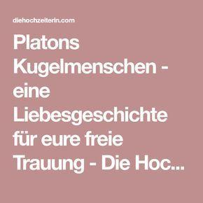 Platons Kugelmenschen Eine Liebesgeschichte Fur Eure Freie Trauung Die Hochzeiterin Kugelmenschen Liebesgeschichte Trauung