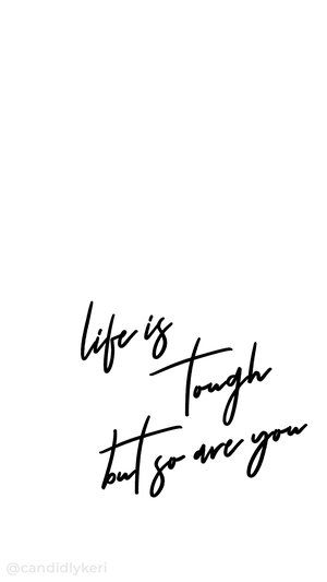 Life Is Tough But So Are You Black And White Typography Inspirational Motivational Quote Background Wallp White Background Quotes Quote Backgrounds Life Quotes