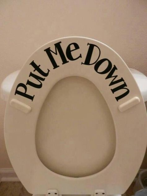 Haha My Pet Peeve When Boys Leave The Toilet Seat Up Great Idea