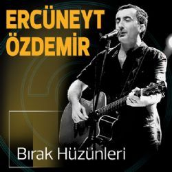 Ercuneyt Ozdemir Birak Huzunleri Akustik Mp3 Indir Ercuneytozdemir Birakhuzunleriakustik Yeni Muzik Akustik Muzik Sarkilar